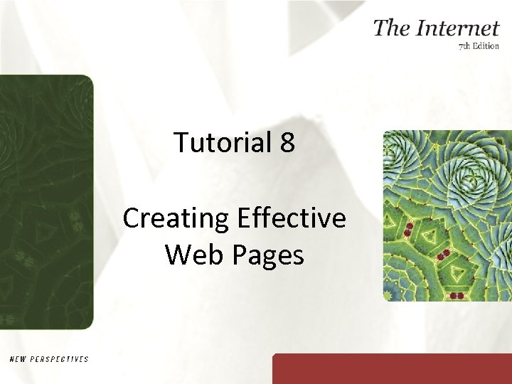 Tutorial 8 Creating Effective Web Pages