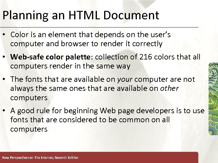 Planning an HTML Document XP • Color is an element that depends on the