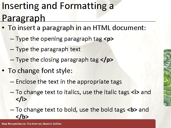 Inserting and Formatting a Paragraph • To insert a paragraph in an HTML document: