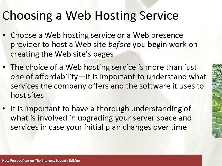 Choosing a Web Hosting Service XP • Choose a Web hosting service or a