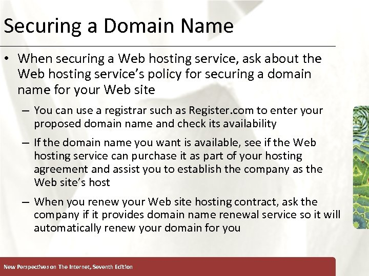 Securing a Domain Name XP • When securing a Web hosting service, ask about