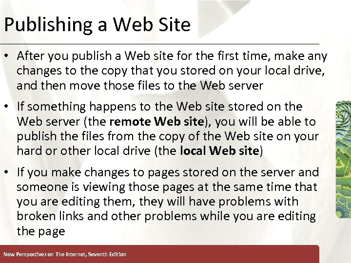 Publishing a Web Site XP • After you publish a Web site for the
