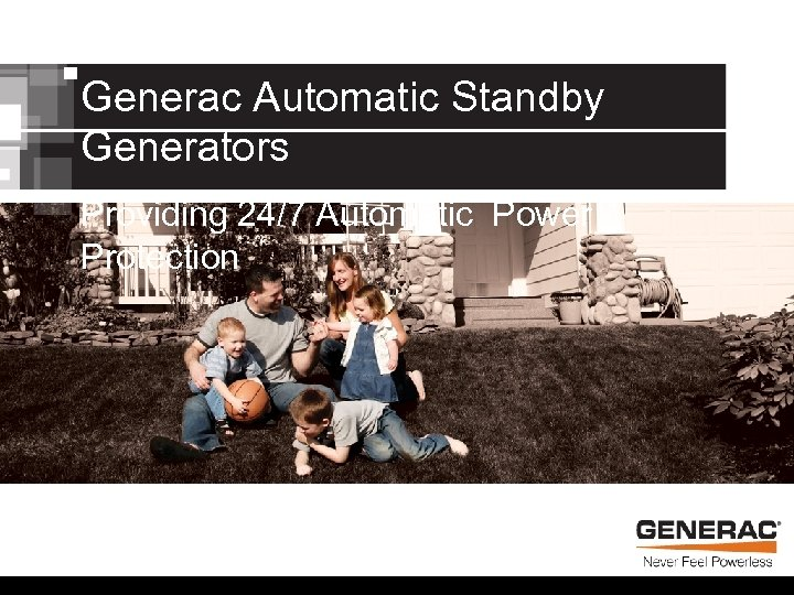 Generac Automatic Standby Generators Providing 24/7 Automatic Power Protection