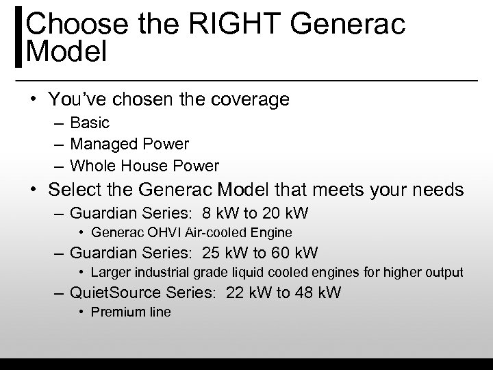 Choose the RIGHT Generac Model • You've chosen the coverage – Basic – Managed