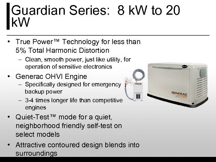 Guardian Series: 8 k. W to 20 k. W • True Power™ Technology for