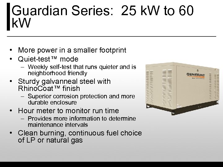 Guardian Series: 25 k. W to 60 k. W • More power in a