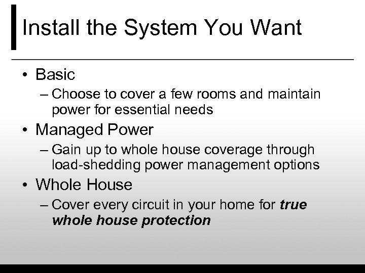 Install the System You Want • Basic – Choose to cover a few rooms