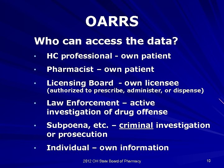 OARRS Who can access the data? • HC professional - own patient • Pharmacist