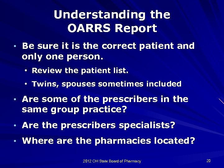 Understanding the OARRS Report • Be sure it is the correct patient and only