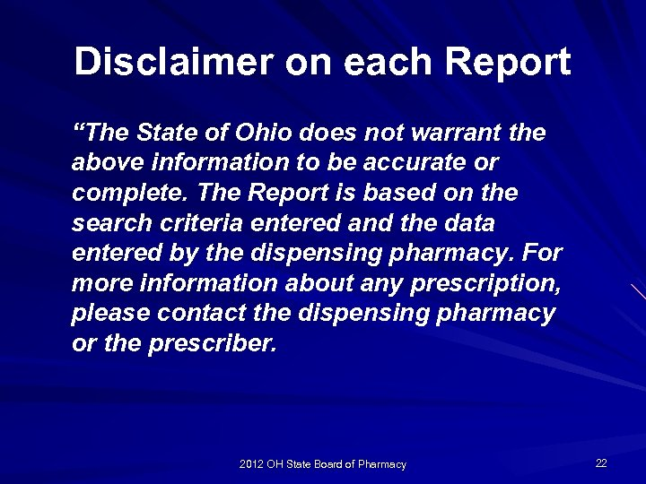 """Disclaimer on each Report """"The State of Ohio does not warrant the above information"""