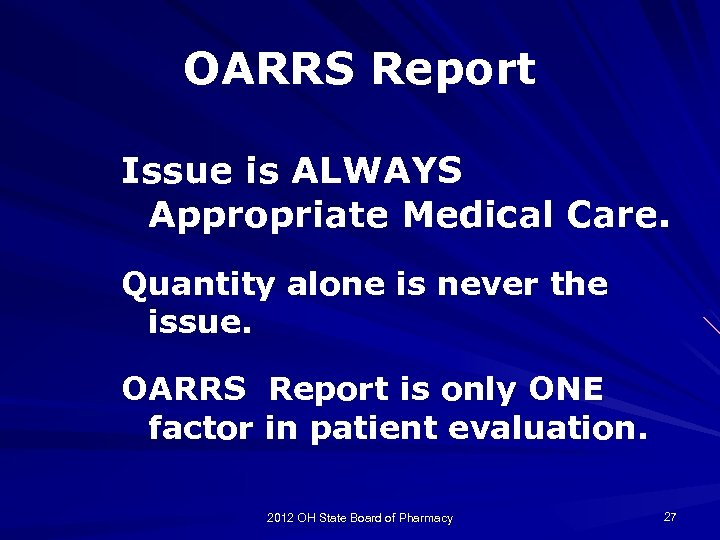 OARRS Report Issue is ALWAYS Appropriate Medical Care. Quantity alone is never the issue.