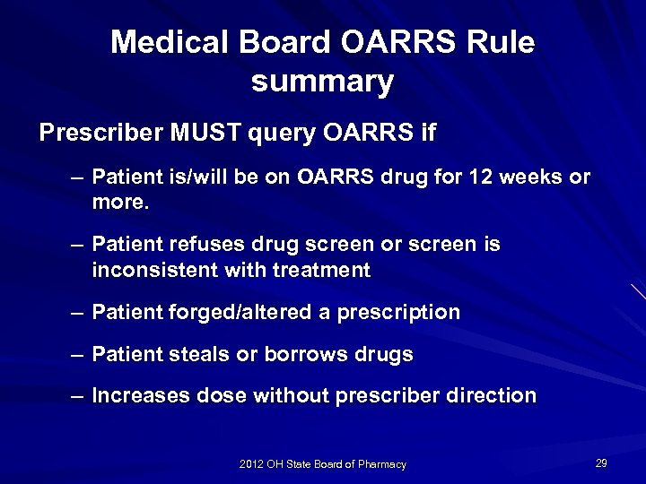 Medical Board OARRS Rule summary Prescriber MUST query OARRS if – Patient is/will be