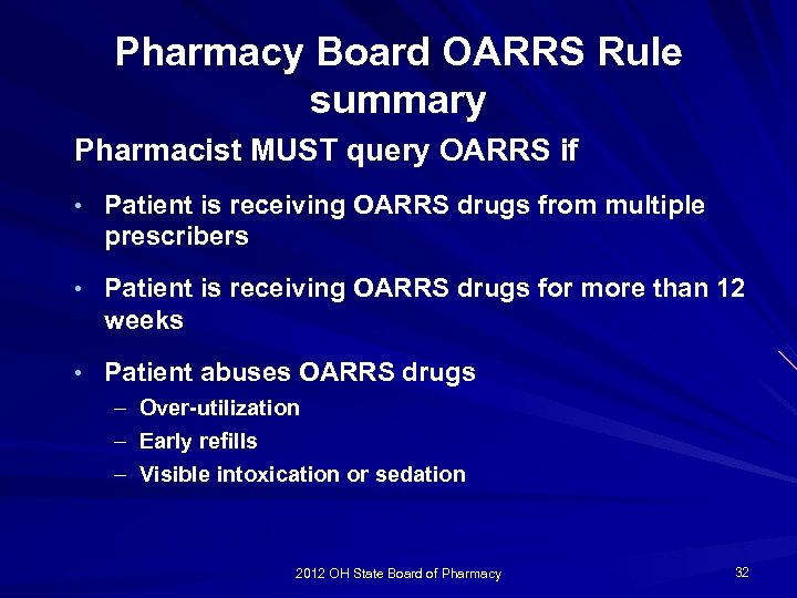 Pharmacy Board OARRS Rule summary Pharmacist MUST query OARRS if • Patient is receiving