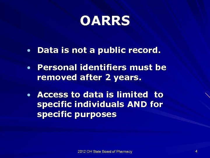 OARRS • Data is not a public record. • Personal identifiers must be removed