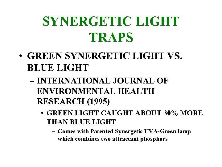 SYNERGETIC LIGHT TRAPS • GREEN SYNERGETIC LIGHT VS. BLUE LIGHT – INTERNATIONAL JOURNAL OF