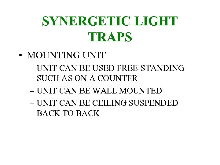 SYNERGETIC LIGHT TRAPS • MOUNTING UNIT – UNIT CAN BE USED FREE-STANDING SUCH AS