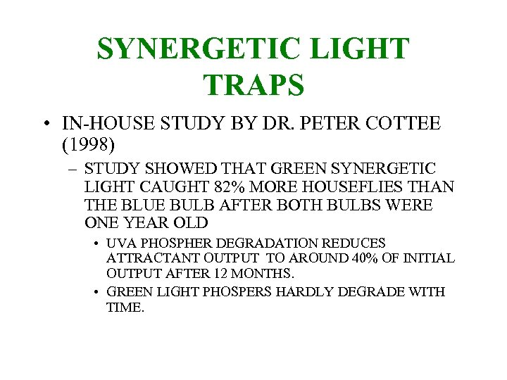 SYNERGETIC LIGHT TRAPS • IN-HOUSE STUDY BY DR. PETER COTTEE (1998) – STUDY SHOWED