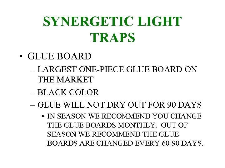 SYNERGETIC LIGHT TRAPS • GLUE BOARD – LARGEST ONE-PIECE GLUE BOARD ON THE MARKET