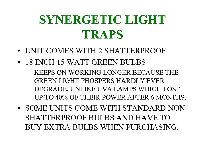 SYNERGETIC LIGHT TRAPS • UNIT COMES WITH 2 SHATTERPROOF • 18 INCH 15 WATT