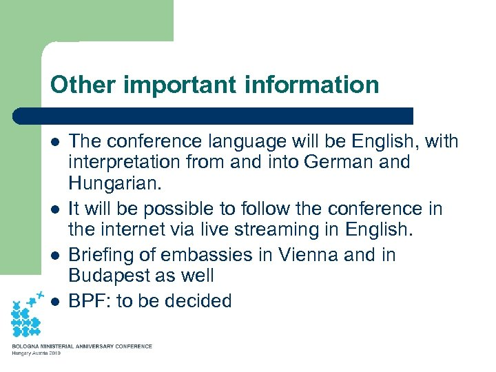 Other important information l l The conference language will be English, with interpretation from