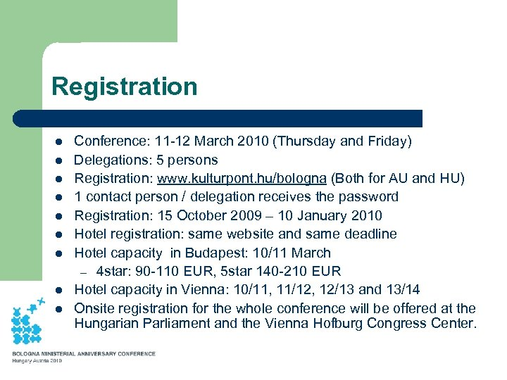 Registration l l l l l Conference: 11 -12 March 2010 (Thursday and Friday)