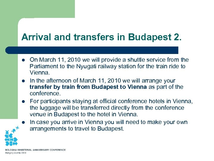 Arrival and transfers in Budapest 2. l l On March 11, 2010 we will
