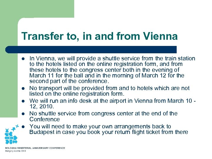 Transfer to, in and from Vienna l l l In Vienna, we will provide