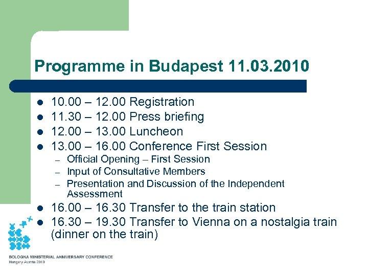 Programme in Budapest 11. 03. 2010 l l 10. 00 – 12. 00 Registration