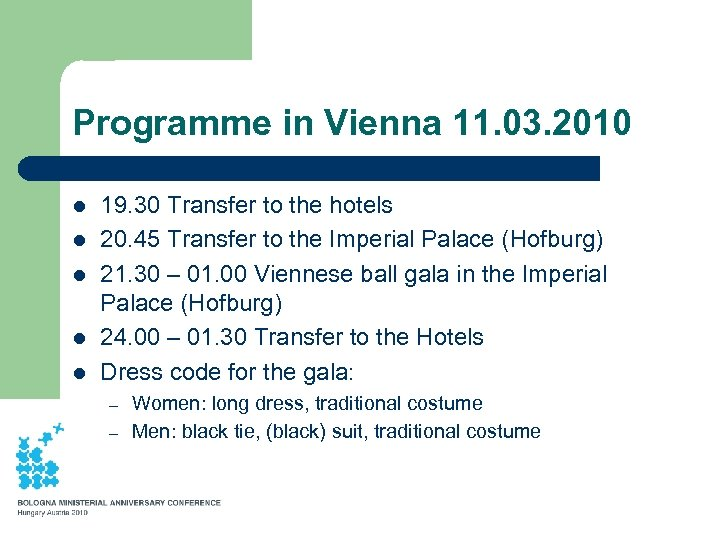 Programme in Vienna 11. 03. 2010 l l l 19. 30 Transfer to the