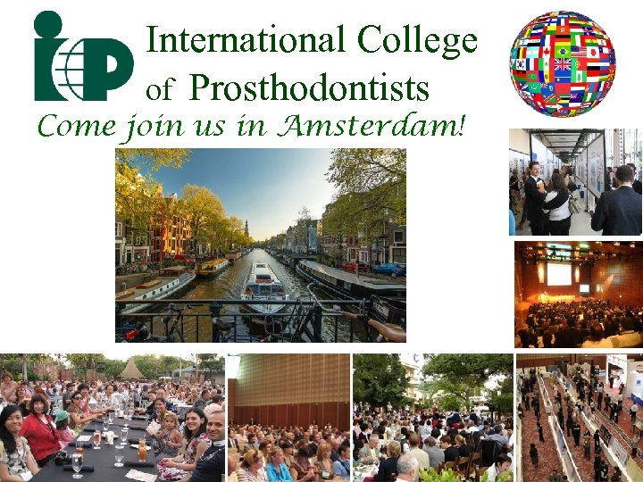 International College of Prosthodontists Come join us in Amsterdam!