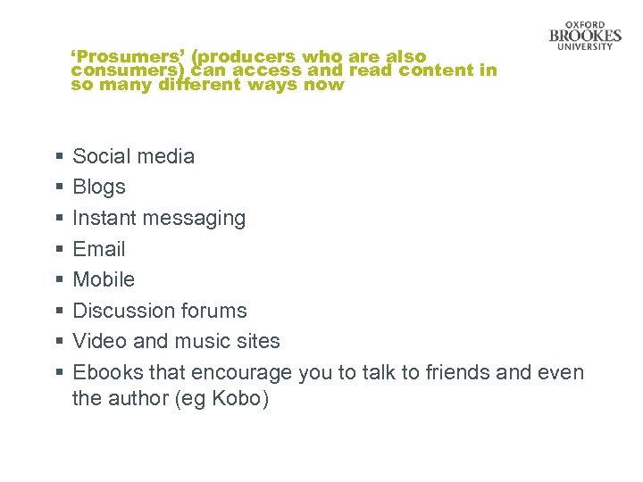 'Prosumers' (producers who are also consumers) can access and read content in so many