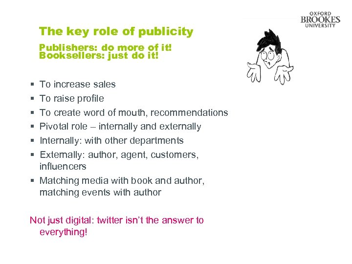 The key role of publicity Publishers: do more of it! Booksellers: just do it!