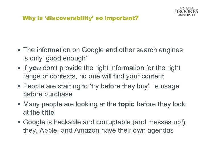 Why is 'discoverability' so important? § The information on Google and other search engines