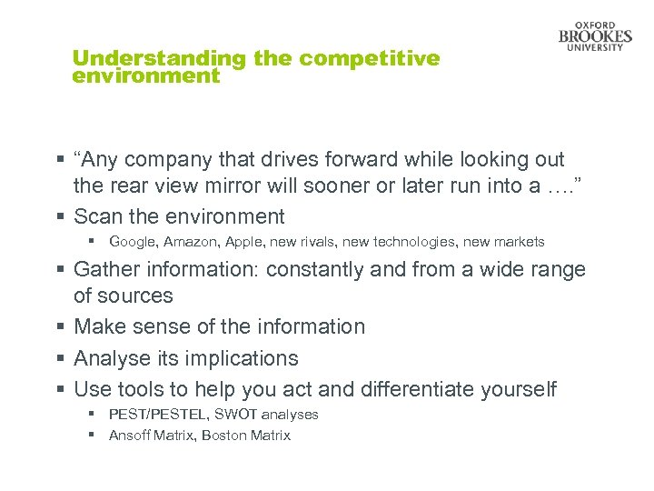 """Understanding the competitive environment § """"Any company that drives forward while looking out the"""