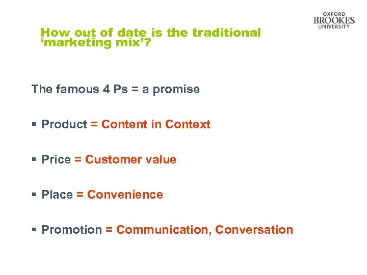 How out of date is the traditional 'marketing mix'? The famous 4 Ps =
