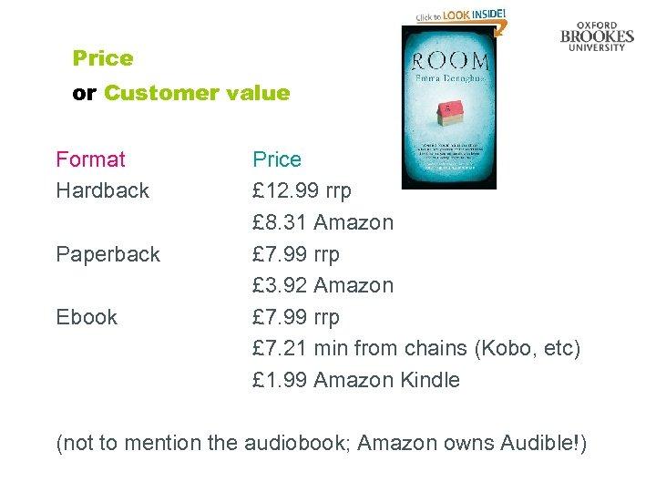 Price or Customer value Format Hardback Paperback Ebook Price £ 12. 99 rrp £