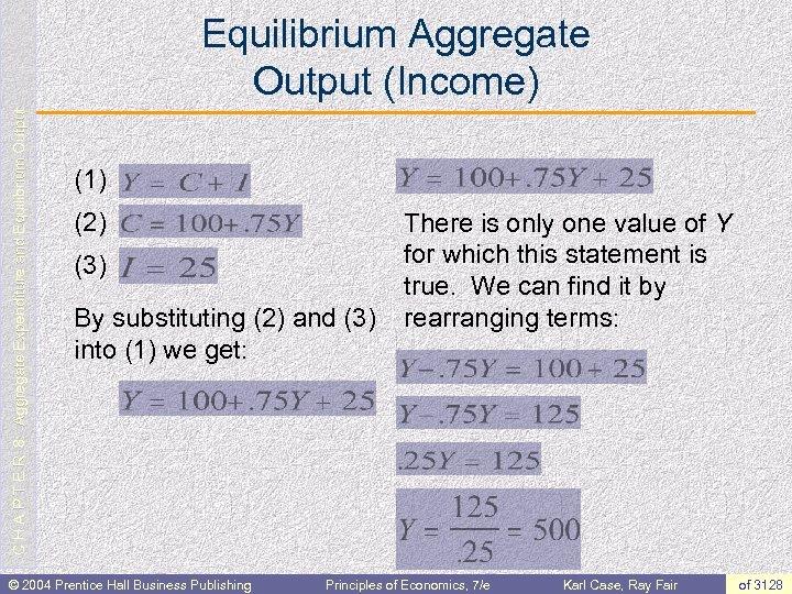 C H A P T E R 8: Aggregate Expenditure and Equilibrium Output Equilibrium