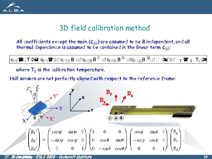 3 D field calibration method All coefficients except the main (c 10) are assumed