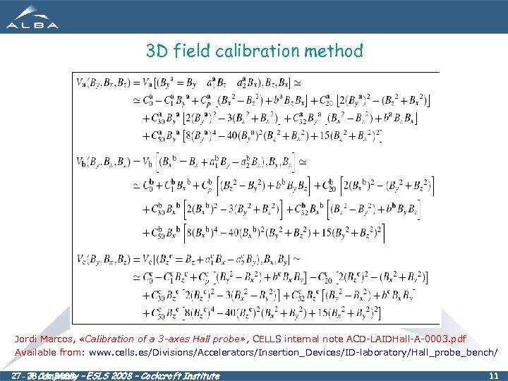 3 D field calibration method Jordi Marcos, «Calibration of a 3 -axes Hall probe»