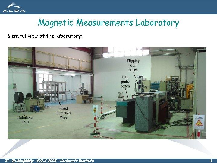Magnetic Measurements Laboratory General view of the laboratory: 27 -28. 11. 2008 – ESLS