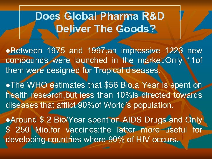 Does Global Pharma R&D Deliver The Goods? l. Between 1975 and 1997, an impressive
