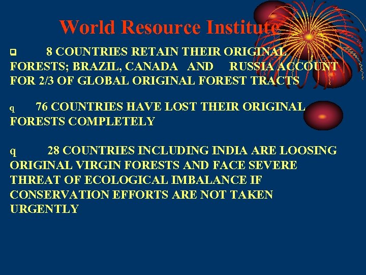 World Resource Institute 8 COUNTRIES RETAIN THEIR ORIGINAL FORESTS; BRAZIL, CANADA AND RUSSIA