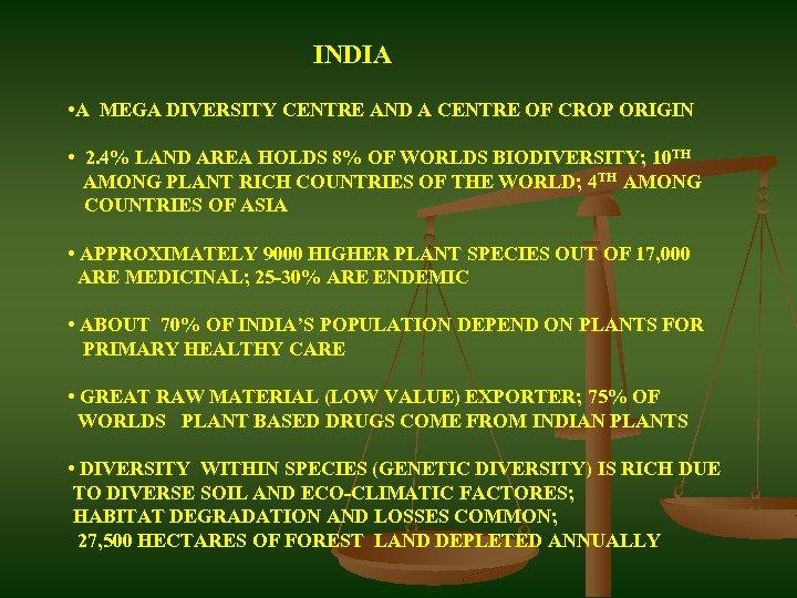 INDIA • A MEGA DIVERSITY CENTRE AND A CENTRE OF CROP ORIGIN • 2.