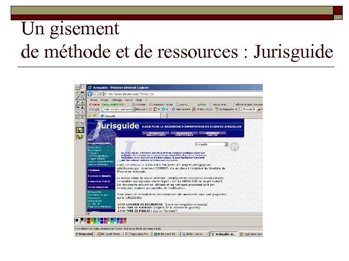 Un gisement de méthode et de ressources : Jurisguide