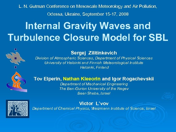 L. N. Gutman Conference on Mesoscale Meteorology and Air Pollution, Odessa, Ukraine, September 15