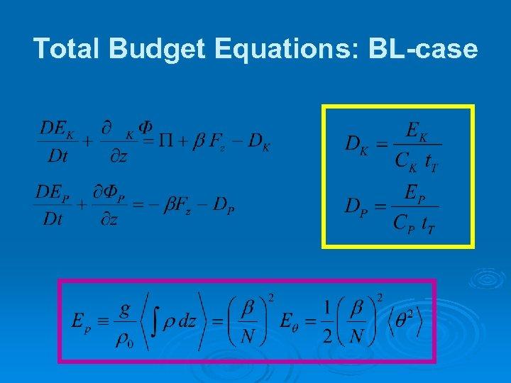 Total Budget Equations: BL-case