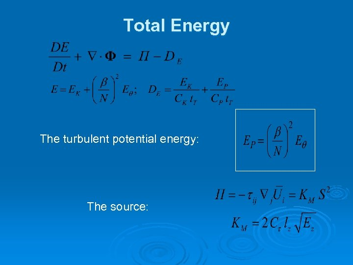 Total Energy The turbulent potential energy: The source:
