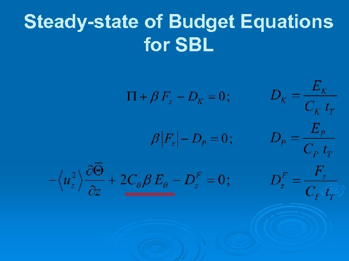 Steady-state of Budget Equations for SBL