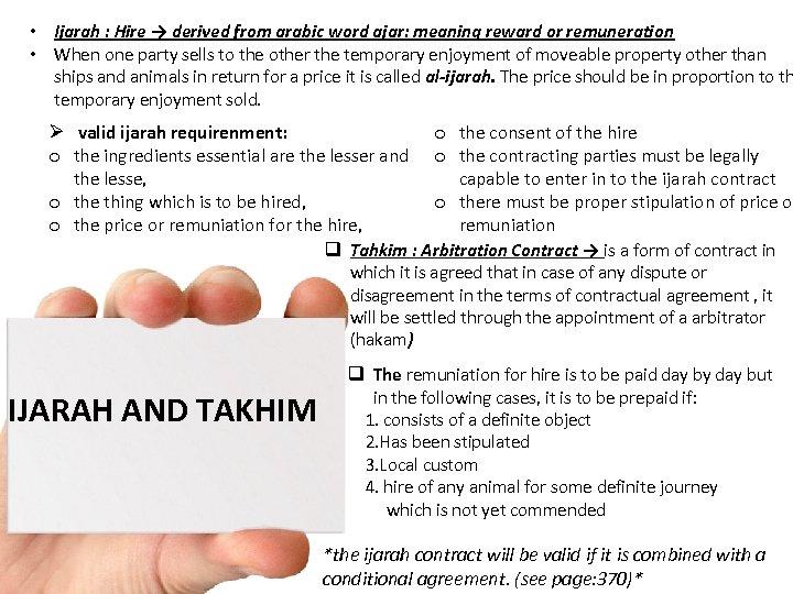• Ijarah : Hire → derived from arabic word ajar: meaning reward or