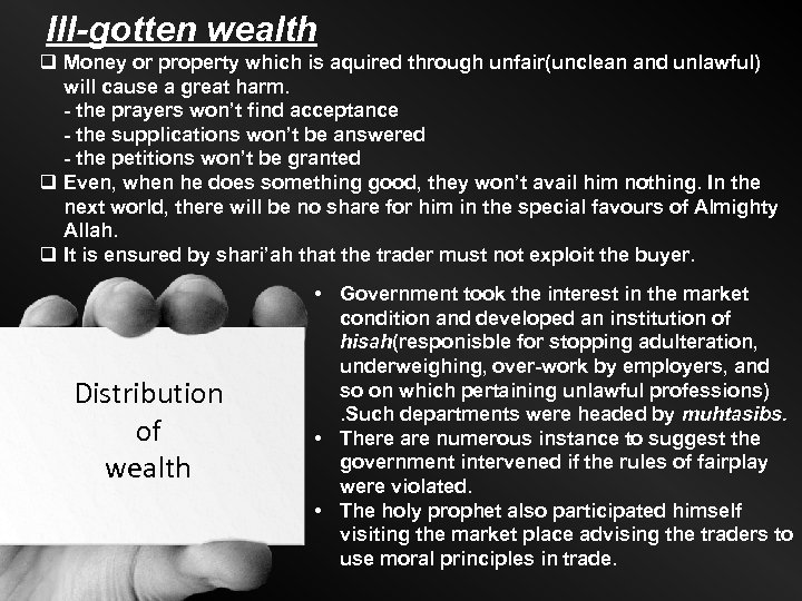Ill-gotten wealth q Money or property which is aquired through unfair(unclean and unlawful) will